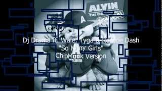 "Dj Drama ""So Many Girls"" ft. Wale, Tyga & Roscoe Dash ChipMunk Version w/Lyrics"