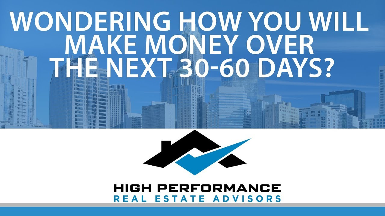 Wondering How You Will Make Money Over The Next 30-60 Days?