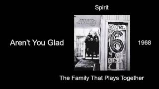 Spirit - Aren't You Glad - The Family That Plays Together [1968]