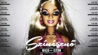Rico   Színésznő (ft. C2SH)