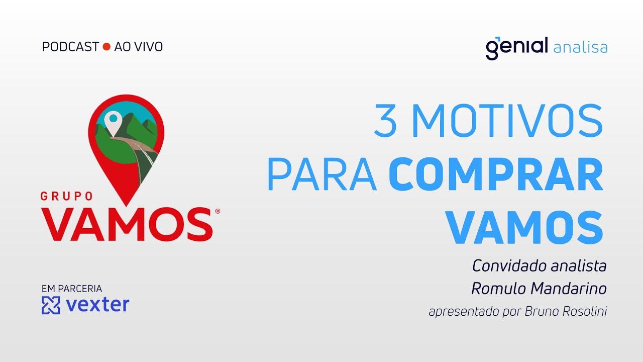 Thumbnail do vídeo: 3 MOTIVOS PARA COMPRAR VAMOS (VAMO3). Análise sobre a empresa! | Podcast Genial Analisa