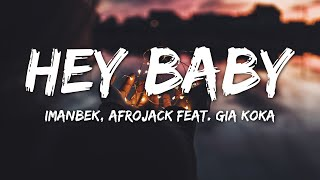 Imanbek - Hey Baby (Lyrics) ft. Afrojack, Gia Koka - YouTube