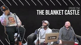 The Joe Budden Podcast - The Blanket Castle