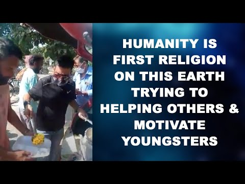 HUMANITY IS FIRST RELIGION ON THIS EARTH | TRYING TO HELPING OTHERS & MOTIVATE YOUNGSTERS