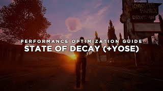 State of Decay - How to Improve Performance and Reduce/Fix Lag on Lower End/Specs Hardware