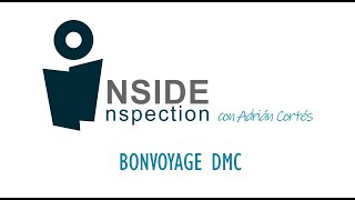 Inside Inspection: Bonvoyage DMC