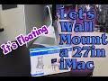 How I Wall Mounted my 27 inch iMac