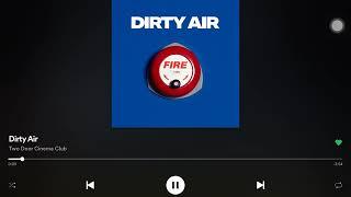 DIRTY AIR   TWO DOOR CINEMA CLUB || #Spotify #TDCC