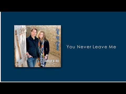 You Never Leave Me