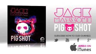 Jack Mazzoni - Pig Shot (Radio Edit)