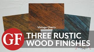 How To Get The Perfect Rustic Look With Water Based Finishes | General Finishes