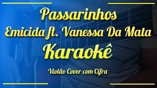 Passarinhos   Emicida Ft. Vanessa Da Mata   Karaokê ( Violão Cover Com Cifra )