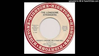 The Lonesome Strangers - Goodbye Lonesome, Hello Baby Doll