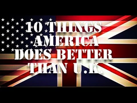 10 Things Americans Do Better Than The British (2016)