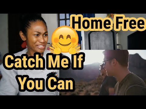Home Free - Catch Me If You Can (Original Music Video)   Reaction