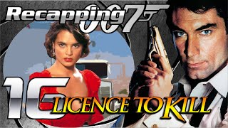 Recapping 007 #16 - Licence to Kill (1989) (Review)
