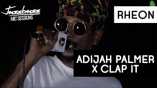 Rheon - Adijah Palmer x Clap It - Jussbuss Mic Sessions