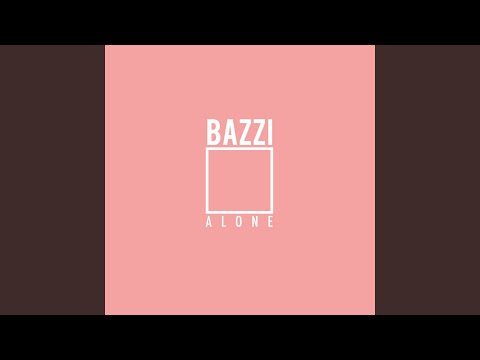 Alone — Bazzi | Last fm