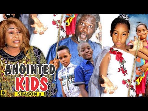 ANOINTED KIDS 3 - 2018 LATEST NIGERIAN NOLLYWOOD MOVIES || TRENDING NOLLYWOOD MOVIES