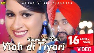 Gurwinder Malhi Ll Viah Di Tyari Full Video Anand Music II New Punjabi Song 2016