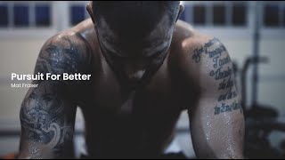 Mat Fraser // Pursuit For Better