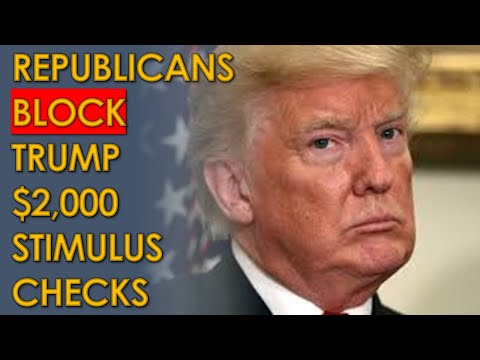 Republicans BLOCK Trump $2,000 Stimulus Checks supported by Democrats