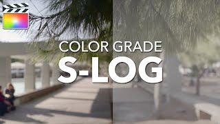 How To Color Grade S-LOG In Final Cut Pro X