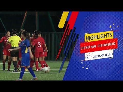 Highlights   U15 Việt Nam - U15 Hong Kong   Nỗ lực bất thành