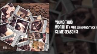 "Young Thug "" Worth it"""