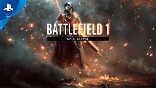 Battlefield 1 - Road to Battlefield 5: Apocalypse Trailer | PS4