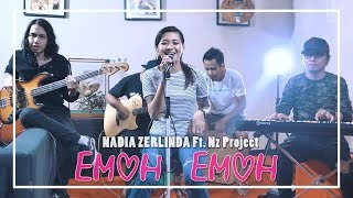 Nadia Zerlinda   Emoh Emoh (Live Session)