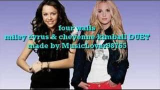 Four Walls (Duet) - Miley & Cheyenne