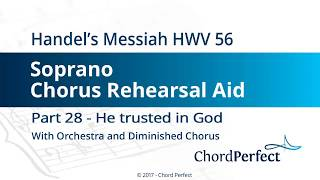 Handel's Messiah Part 28 - He trusted in God - Soprano Chorus Rehearsal Aid