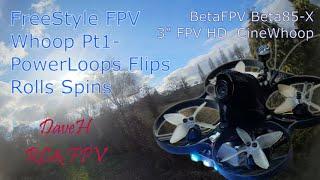 FreeStyle FPV Whoops - Beta85X HD - Pt1 Aerobatic PowerLoops Flips Rolls Spins