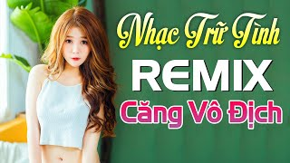 nhac-song-tru-tinh-remix-bass-cang-vo-dich-2020-lien-khuc-nhac-song-ha-tay-chuan-vip