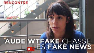 Rencontre : Aude WTFake, la youtubeuse qui chasse les fake news