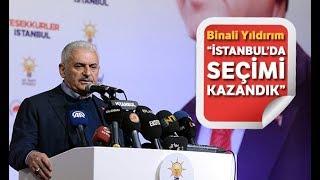"""Binali Yıldırım """"İstanbul'da Seçimi Kazandık"""""""