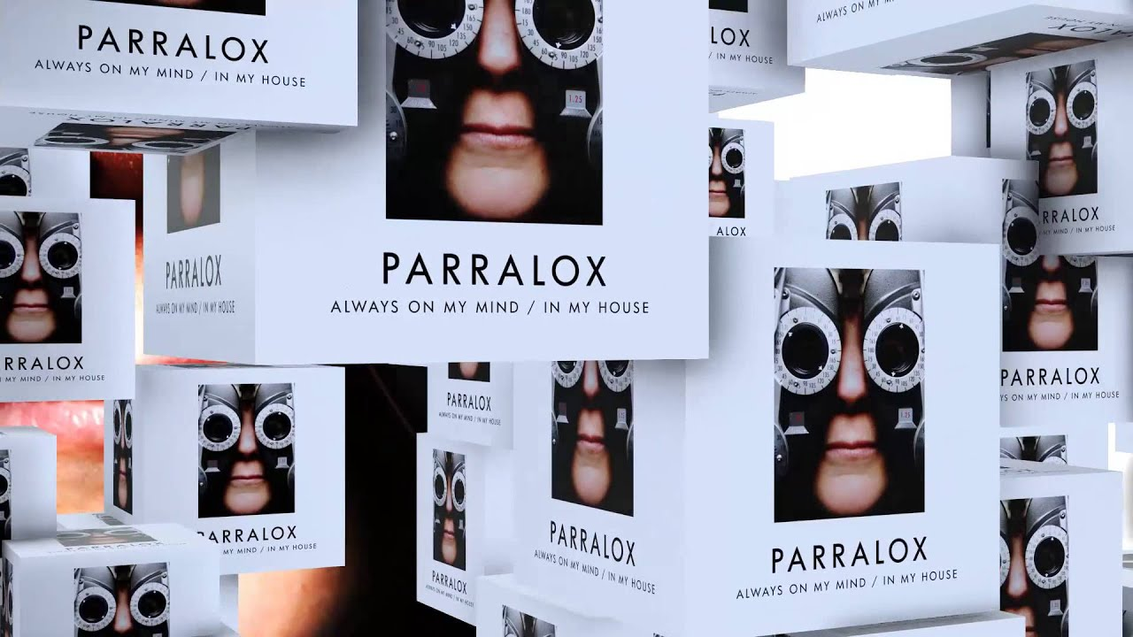 Parralox - Always On My Mind - In My House (Music Video)