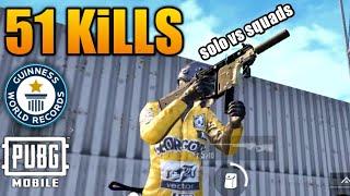 51 Kills NEW WORLD RECORD   Solo VS Squad   PUBG Mobile
