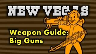 New Vegas Weapon Guide 6 - Big Guns