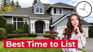 Best Time To List Your Home - Home Selling Tips