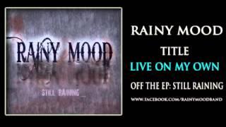 Rainy Mood - Live on My Own (Still Raining EP)