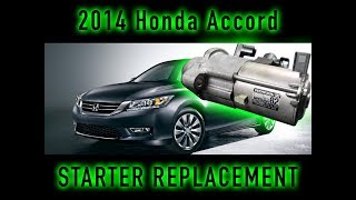 2014 Honda Accord Sedan Starter Replacement Step by Step Guide How TO