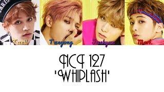 NCT 127   'Whiplash' Lyrics [HANROMENG] + Color Coded