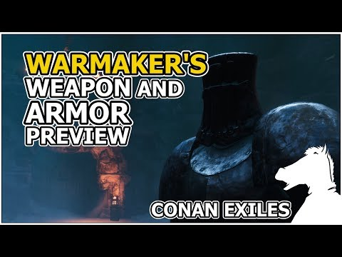 Warmaker's Dungeon Weapon and Armor PREVIEW | CONAN EXILES