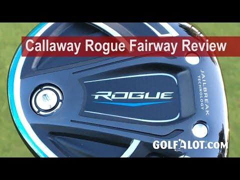 Callaway Rogue Fairway Review By Golfalot