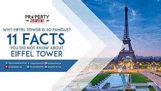 Why Eiffel Tower is So Famous? | 11 Paris Eiffel tower facts That You Don't Know | France