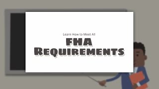 Learn How to Meet FHA Loan Requirements