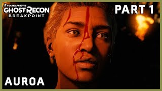 GHOST RECON BREAKPOINT PART 1 - AUROA