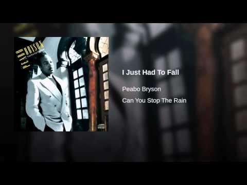 I Just Had To Fall ~ Peabo Bryson